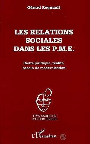 Les relations sociales dans les p.m.e. - cadre juridique, realite, besoin de modernisation