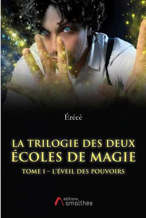 La Trilogie des deux écoles de magie - Tome I : L'éveil des pouvoirs