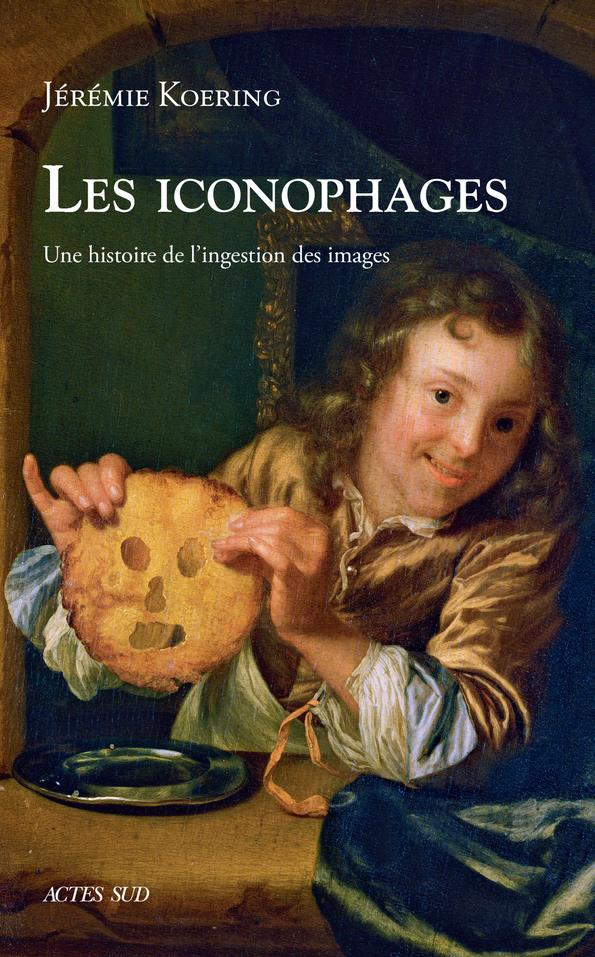 Les iconophages ; une histoire de l'ingestion des images
