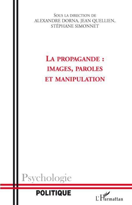 La propagande : images, paroles et manipulation
