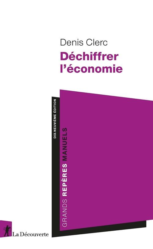 Déchiffrer l'économie (19e édition)