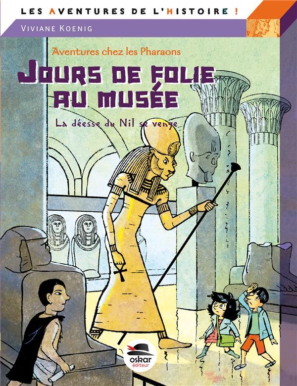 Aventures chez les Pharaons ; jour de folie au musée ; la déesse du Nil se venge