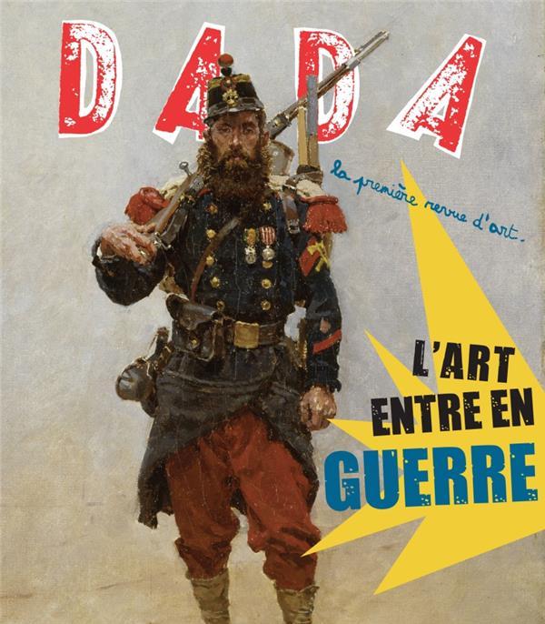 Revue dada n.192 ; l'art entre en guerre
