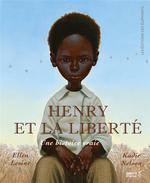 Couverture de Henry et la liberté ; une histoire vraie