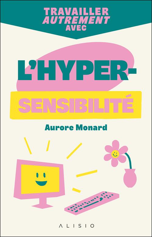 Vente Livre Numérique : Travailler autrement avec l'hypersensibilité  - Aurore Monard