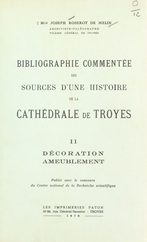 Bibliographie commentée des sources d'une histoire de la cathédrale de Troyes (2). Décoration ameublement