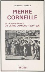 Pierre Corneille et la naissance du genre comique, 1629-1636