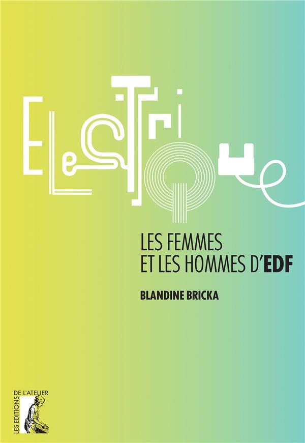 électriques ; les femmes et les hommes d'EDF