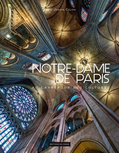 Notre-Dame de Paris ; au carrefour des cultures