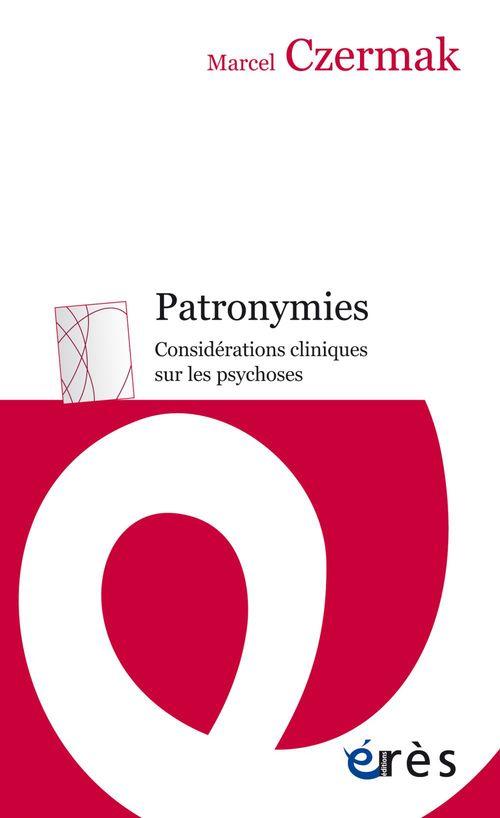 Patronymies ; considérations cliniques sur les psychoses