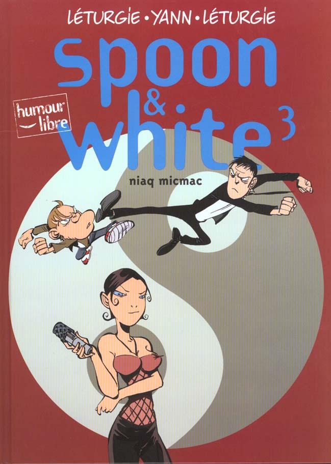 Spoon & White T.3 ; niaq micmac