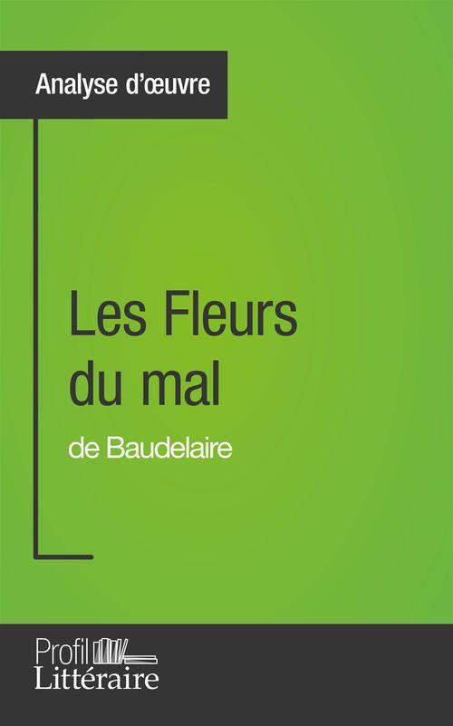 Les fleurs du mal de Baudelaire ; analyse approfondie