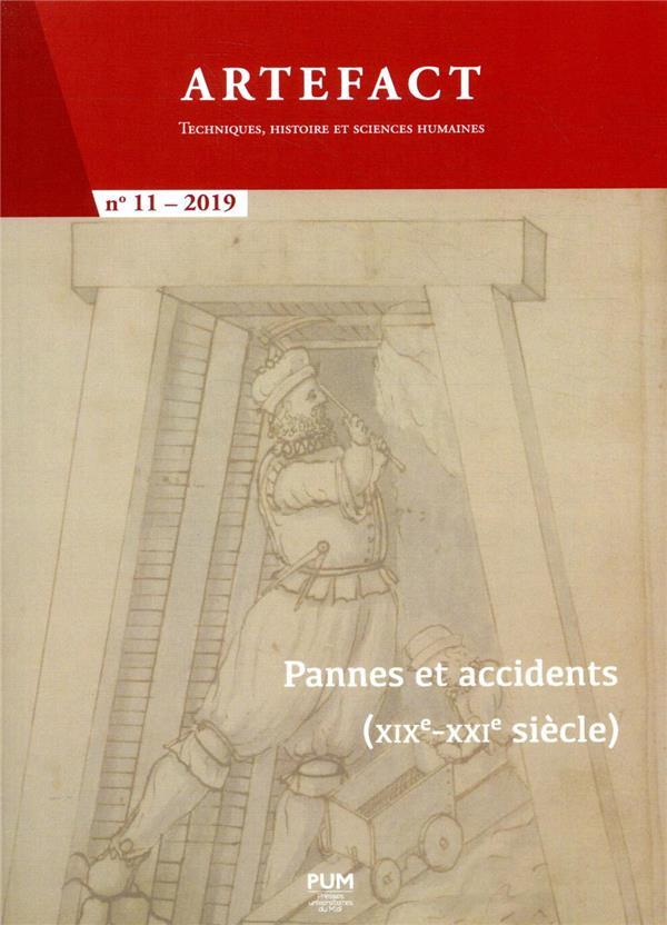 Artefact n.11 ; pannes et accidents (xixe-xxie siecle)