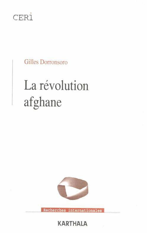 La revolution afghane - des communistes aux taleban