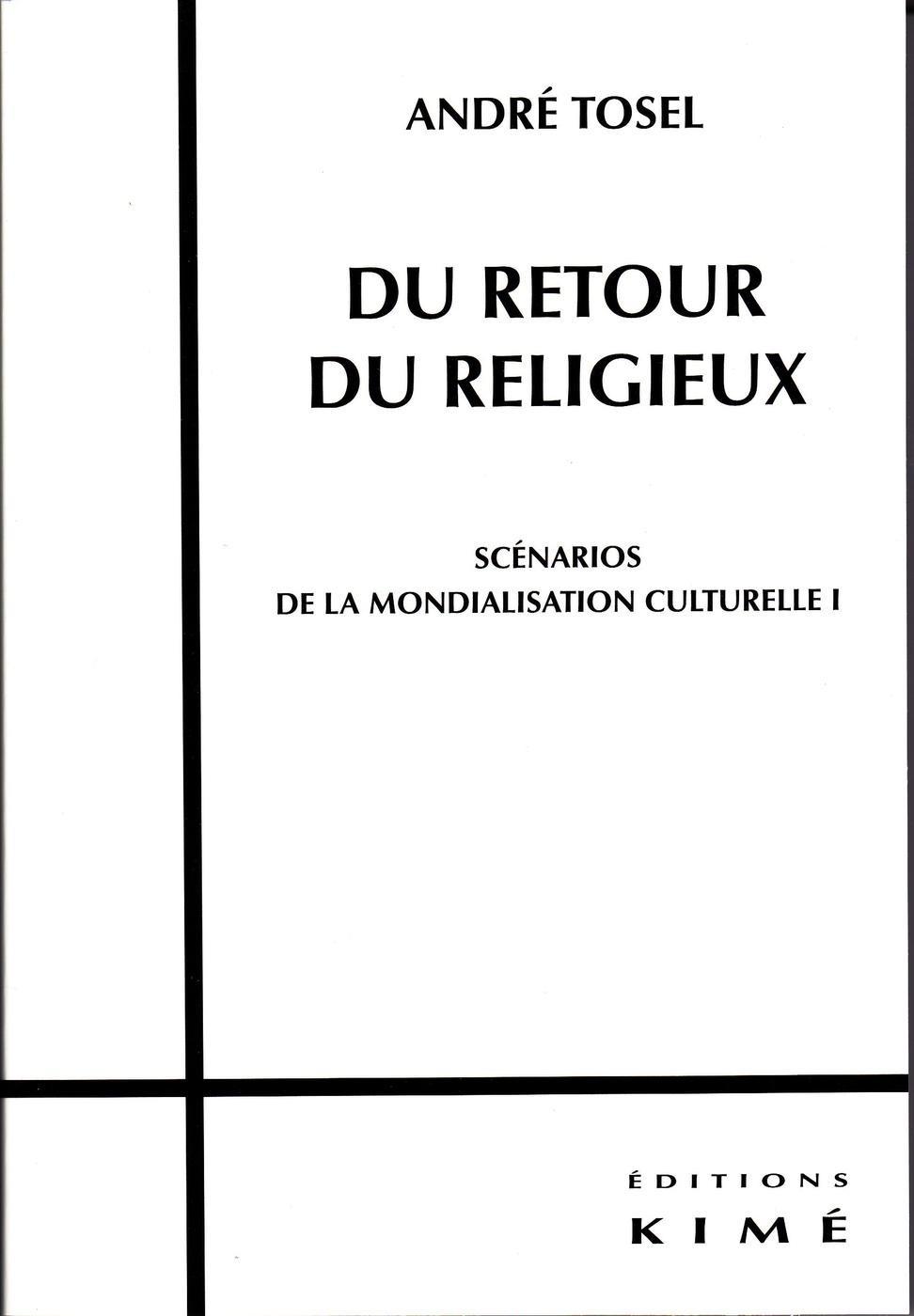 Du retour du religieux ; scénarios de la mondialisation culturelle t.1