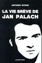 La vie brève de Jan Palach