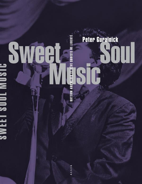 Sweet soul music ; rhythm and blues et rêve sudiste de liberté