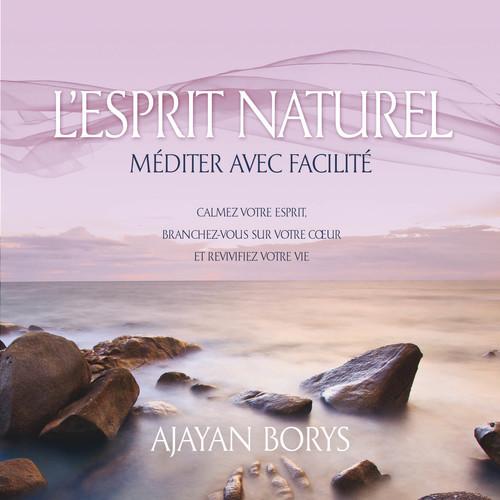 L'esprit naturel ; la méditation facile