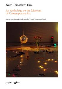 Now-tomorrow-flux ; an anthology on the museum of contemporary art