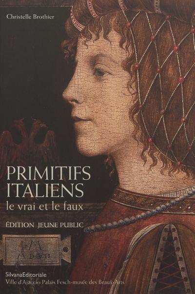 Primitifs italiens ; le vrai et le faux