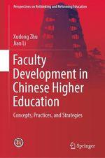 Faculty Development in Chinese Higher Education  - Jian Li - Xudong Zhu
