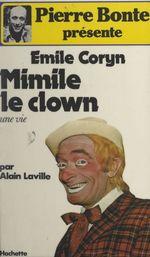 Mimile le clown  - Émile Coryn - Alain Laville
