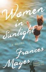 Women in Sunlight  - Frances Mayes
