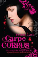 Vente Livre Numérique : Carpe Corpus: The Morganville Vampires Book Six  - Caine Rachel