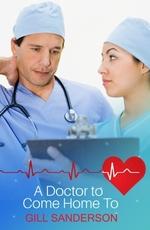 Vente EBooks : A Doctor to Come Home to  - Gill Sanderson