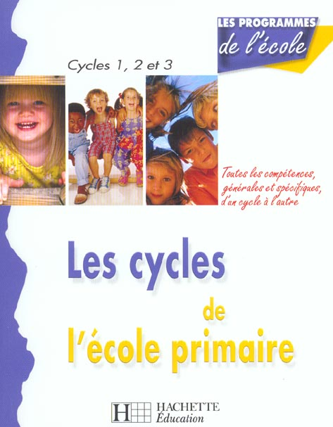 Les cycles de l'ecole primaire ; competences generales et specifiques