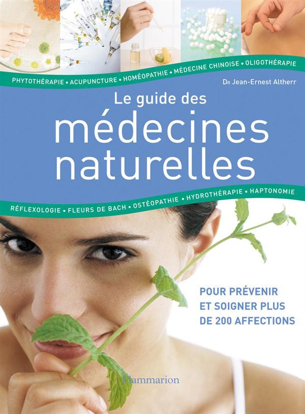 Le guide des medecines naturelles - pour prevenir et soigner plus de 200 affections