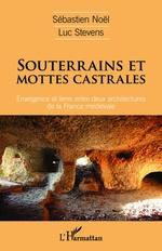 Vente Livre Numérique : Souterrains et mottes castrales  - Sébastien Noël - Luc Stevens