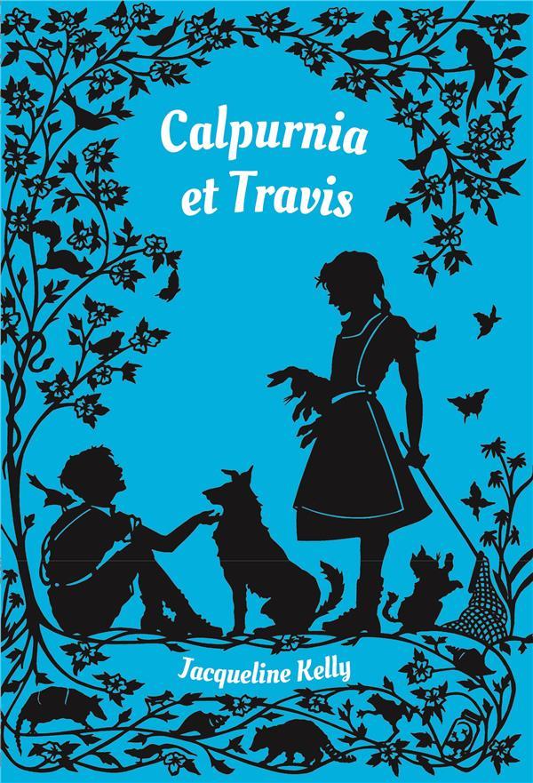 Calpurnia t.2 ; Calpurnia et Travis