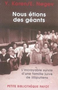 KOREN-Y+NEGEV-E - NOUS ETIONS DES GEANTS  -  L'INCROYABLE SURVIE D'UNE FAMILLE JUIVE DE LILLIPUTIENS