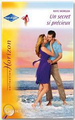 Vente EBooks : Un secret si précieux (Harlequin Horizon)  - Raye Morgan