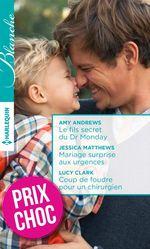 Vente EBooks : Le fils secret du Dr Monday - Mariage surprise aux urgences - Coup de foudre pour un chirurgien  - Amy Andrews - Lucy Clark - Jessica Matthews