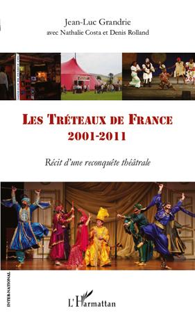 Les Tréteaux de France, 2001-2011 ; récit d'une reconquête théâtrale