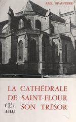 La cathédrale de Saint-Flour et son trésor