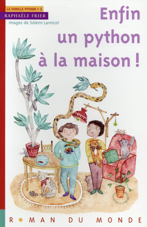 La famille Python t.3 ; enfin un python à la maison !