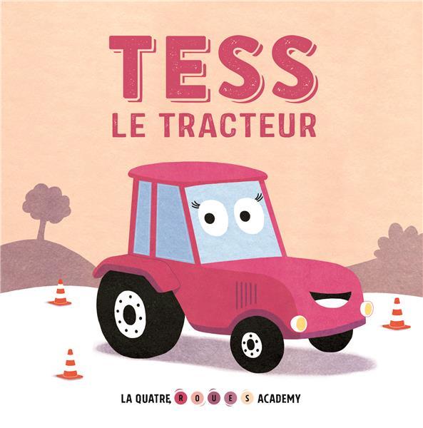 la quatre roues academy ; Tess le tracteur