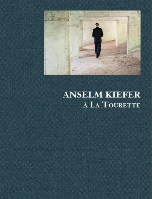 Anselm Kiefer à La Tourette