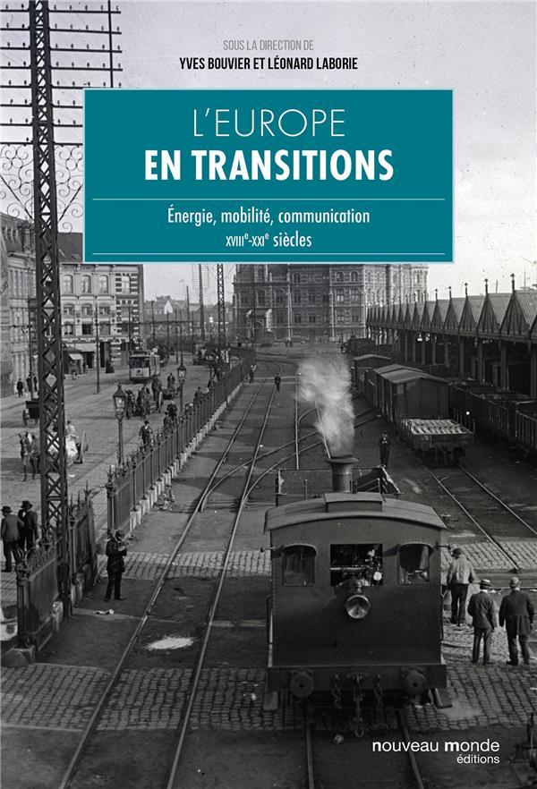 l'Europe de la civilisation matérielle ; des révolutions pensées aux transitions rêvées (XVIIIe-XXIe siècles)