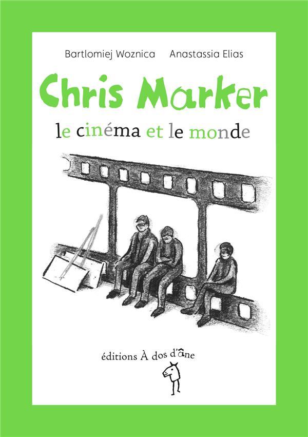 Chris Marker ; le cinéma et le monde