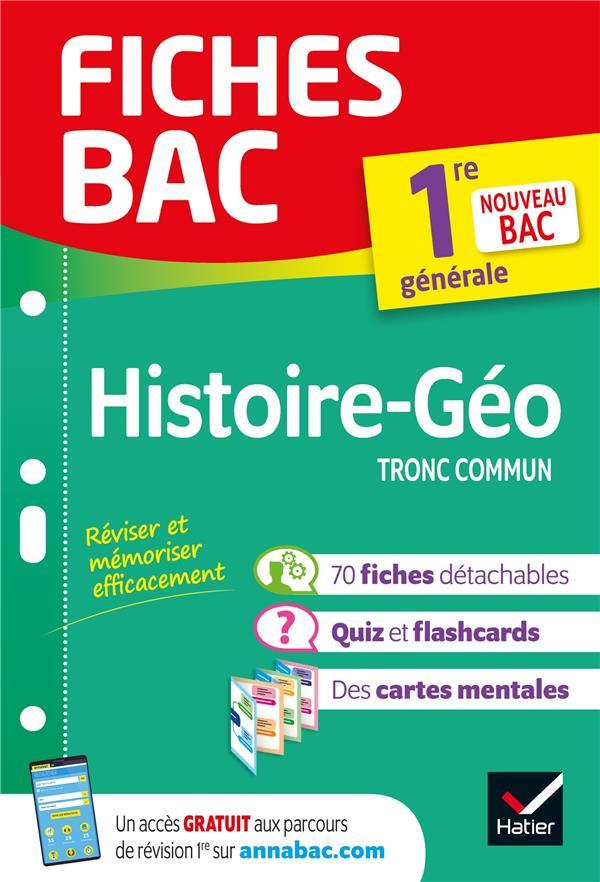 FICHES BAC ; histoire-géographie ; 1re, tronc commun