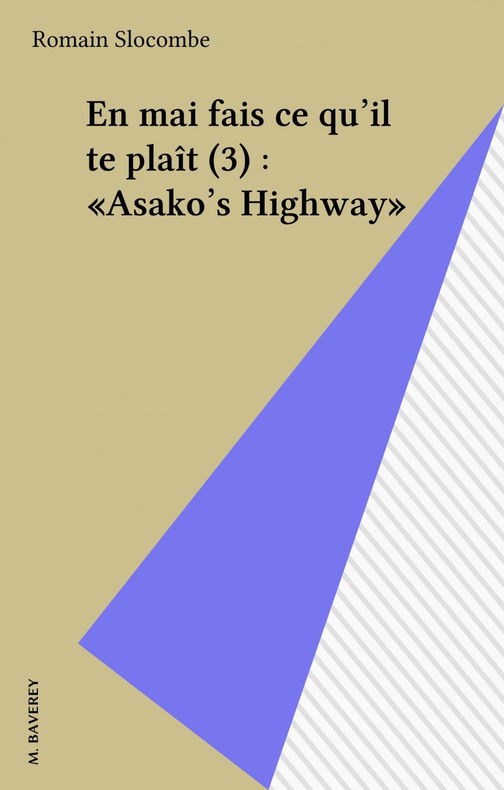 En mai fais ce qu'il te plaît (3) : «Asako's Highway»