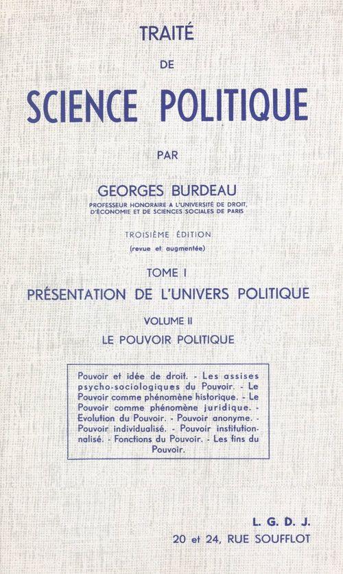 Traité de science politique (1.2). Présentation de l'univers politique. Le pouvoir politique