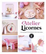 Atelier licornes ; + de 20 projets licornesques à créer entre amies