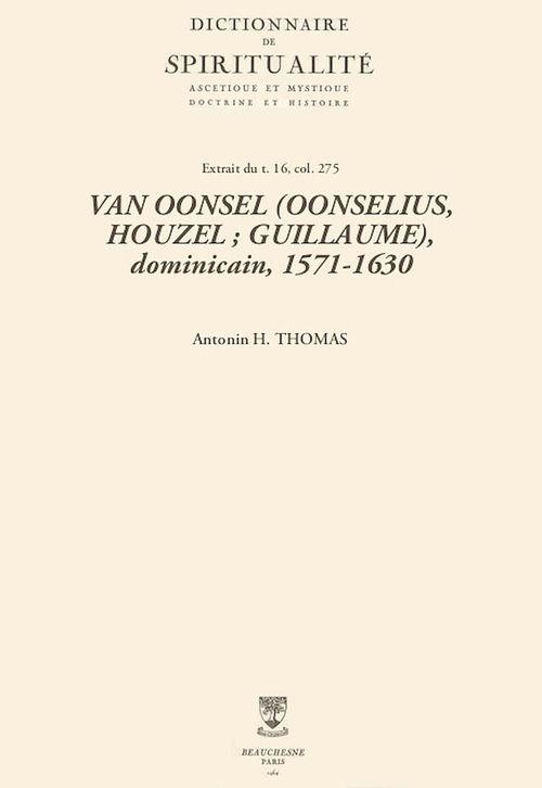 VAN OONSEL (OONSELIUS, HOUZEL; GUILLAUME), dominicain, 1571-1630