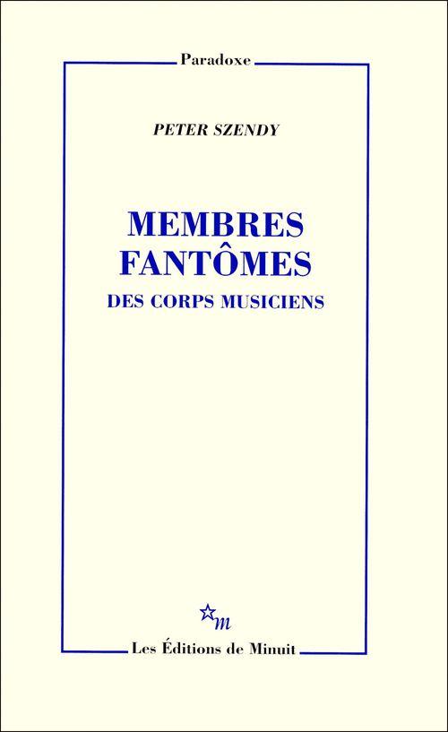 Membres fantômes ; des corps musiciens