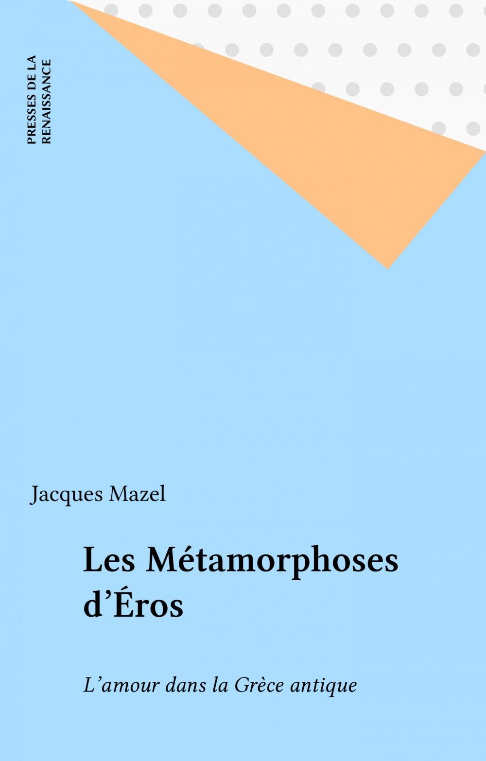 Les metamorphoses d'eros